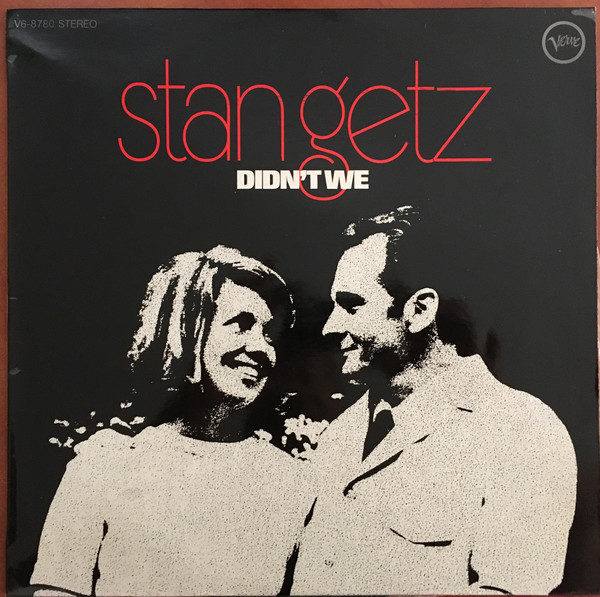 Compro discos de jazz:  Stan Getz – Didn't We /Barcelona