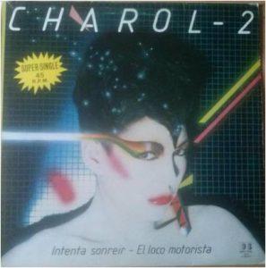 comprodisco - Charol-2* – Intenta Sonreir / El Loco Motorista